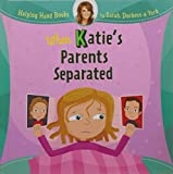 img - for Helping Hand Books: When Katie's Parents Separated book / textbook / text book