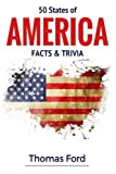 50 States of America- Facts & Trivia: Facts You Should Know About