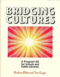 Bridging Cultures : A Program Kit for Schools and Public Libraries, Blake, Barbara and Kruger, Tom, 1555701663