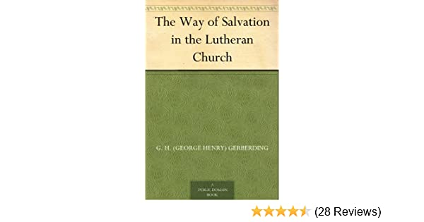 Amazon the way of salvation in the lutheran church ebook g h amazon the way of salvation in the lutheran church ebook g h george henry gerberding kindle store fandeluxe Image collections