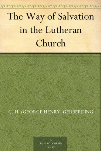 Amazon the way of salvation in the lutheran church ebook g h the way of salvation in the lutheran church by gerberding g h george henry fandeluxe Images