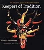 Download Keepers of Tradition: Art and Folk Heritage in Massachusetts in PDF ePUB Free Online