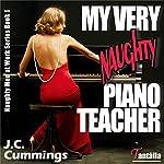 My Very Naughty Piano Teacher : Naughty Men at Work, Book 1 | J.C. Cummings