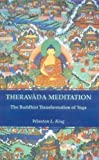 Theravada Meditation : The Buddhist Transformation of Yoga, King, Winston L., 8120808428
