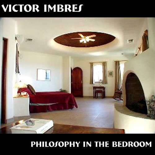 Amazon.com: Philosophy In The Bedroom IV: Victor Imbres