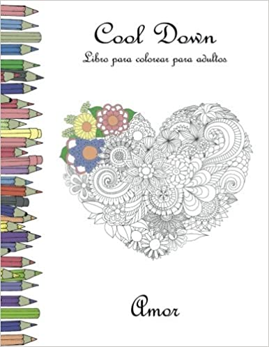 Cool Down - Libro para colorear para adultos: Amor (Spanish Edition ...