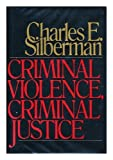 img - for Criminal Violence Criminal Justice by Charles E. Silberman (1978-10-12) book / textbook / text book