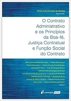 O Contrato Administrativo e os Princípios da Boa Fé, Justiça Contratual e Função Social