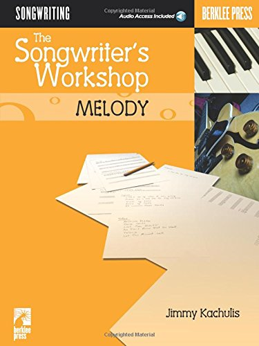 (The Songwriter's Workshop: Melody (Berklee Press))
