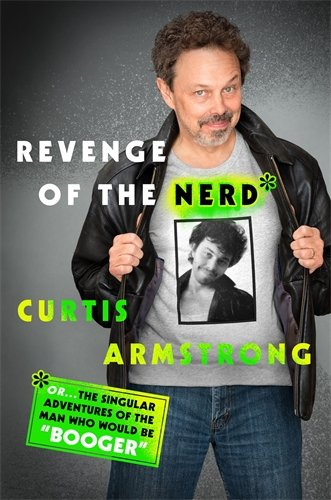 Revenge of the Nerd: Or . . . The Singular Adventures of the Man Who Would Be Booger