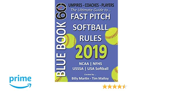 2019 BlueBook 60 - The Ultimate Guide to Fastpitch Softball Rules