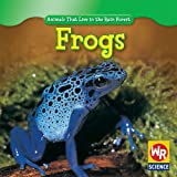 Frogs (Animals That Live in the Rain Forest)