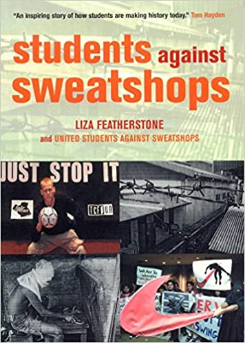 students against sweatshops the making of a movement molly mcgrath united students against sweatshops liza featherstone united students against