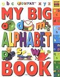 My Big Alphabet Book, Dorling Kindersley Publishing Staff, 0789446812