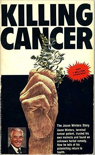 Killing Cancer: Jason Winters: 9780705000963: Amazon com: Books