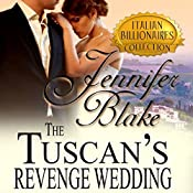 The Tuscan's Revenge Wedding: Italian Billionaires, Book 1 | Jennifer Blake