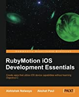RubyMotion iOS Development Essentials