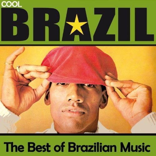 Cool Brazil: The Best Of Brazi...