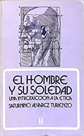 El hombre y su soledad. Introducción a la ética : ALVAREZ TURIENZO:  Amazon.es: Libros