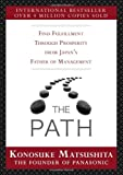 img - for The Path: Find Fulfillment through prosperity from Japan s Father of Management book / textbook / text book