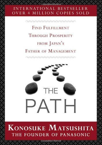 The Path: Find Fulfillment through prosperity from Japan's Father of Management pdf
