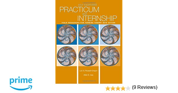 Amazon Your Supervised Practicum And Internship Field Resources For Turning Theory Into Action 9780534606152 Lori Ann