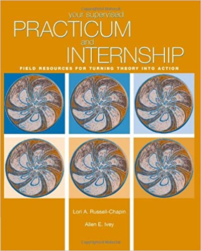 Your Supervised Practicum And Internship Field Resources For Turning Theory Into Action 1st Edition