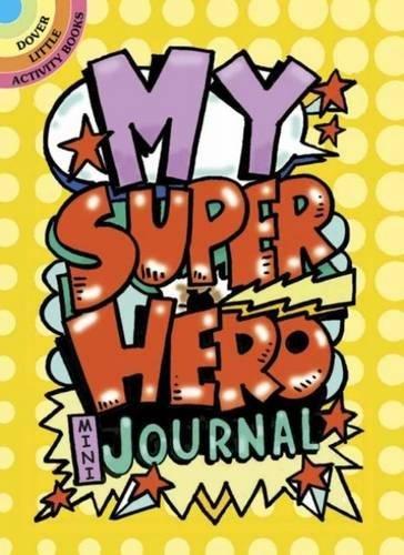 Download My Superhero Mini-Journal (Dover Little Activity Books) pdf epub