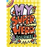 My Superhero Mini-Journal (Dover Little Activity Books)