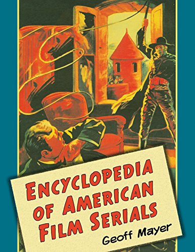 Encyclopedia of American Film Serials ()