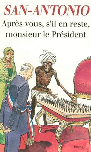 Après vous, sil en reste, monsieur le Président (French Edition)
