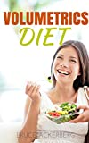 Volumetrics Diet: A Step by Step Guide for Beginners with Analysis and Recipes  (Volumetrics Diet, Weight Loss, Diets)