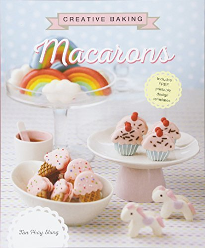 Creative Baking: Macarons by Tan Phay Shing