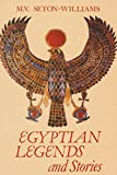 Egyptian Legends and Stories, Seton-Williams, M. V., 0948695137