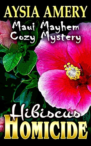 Hibiscus Homicide (Maui Mayhem Cozy Mystery Book 4)