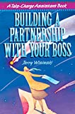 """The Boss and The Assistant. It's a basic business relationship, and the structure is easy: The Boss gives orders, and The Assistant obeys.But there's an alternative that's better for both assistant and boss, and it's called """"""""partnership."""""""" I..."""