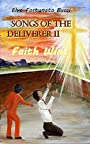 Songs of the Deliverer II: Faith Wins