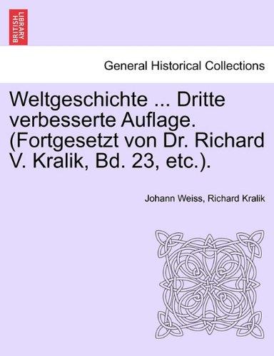 Download Weltgeschichte ... Dritte verbesserte Auflage. (Fortgesetzt von Dr. Richard V. Kralik, Bd. 23, etc.). Dreizehnter Band. (German Edition) pdf epub