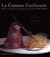 La cuisine enchantée : 60 recettes magiques inspirées par l'univers de Walt Disney