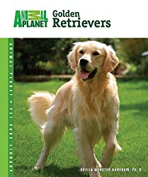 Golden Retrievers (Animal Planet Pet Care Library)