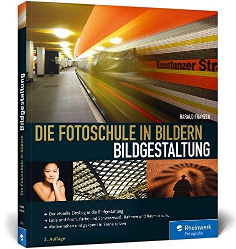ba6eb2b21cbee8 Die Fotoschule in Bildern. Bildgestaltung  Amazon.de  Harald Franzen  Bücher