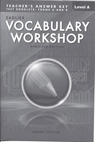 Teacher's Answer Key ONLY for Test Booklet Level A(Grade 6) Form A and B of Vocabulary Workshop Enriche Edition; NOT for student Vocabulary Workshop Workbook