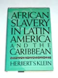 African Slavery in Latin America and the Caribbean, Herbert S. Klein, 0195038371