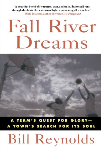 Fall River Dreams: A Team's Quest for Glory, A Town's Search for Its Soul (Best Basketball Players In Massachusetts High School)