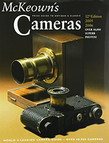 mckeown s price guide to antique classic cameras 2005 2006 price rh amazon com antique price guide free antique price guide details page