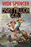 Eight Million Gods, Wen Spencer, 1476736693