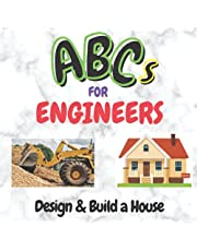 ABCs For Engineers: Design & Build a House: ABCs For Engineers: Design & Learn About Items In a House