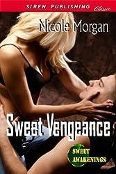Sweet Vengeance [Sweet Awakenings 3] (Siren Publishing Classic)