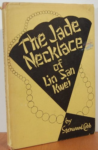 (THE JADE NECKLACE OF LIN SAN KWEI)