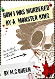 How I was Murdered by a Monster King (How I was Murdered by a Fox Monster Book 2)